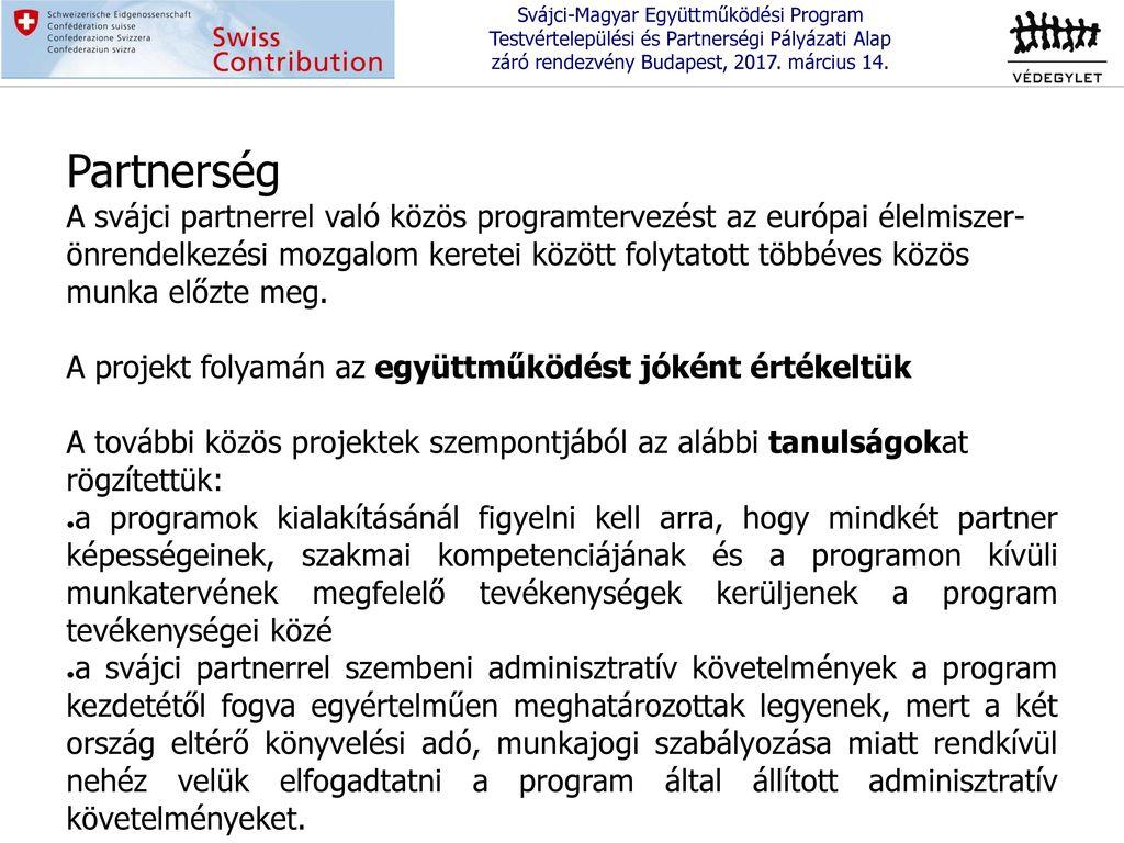 e4a6bcb3f5 Svájci-Magyar Együttműködési Program Testvértelepülési és Partnerségi  Pályázati Alap záró rendezvény Budapest, március 14