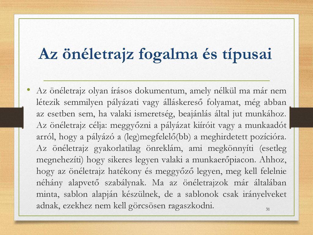 önéletrajz fogalma A KÖZÉLETI ÍRÁSBELISÉG Készítette: Gazdag Vilmos (II   ppt letölteni önéletrajz fogalma