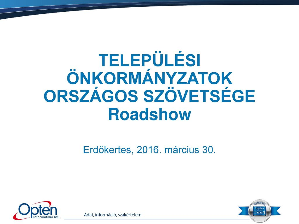 TELEPÜLÉSI ÖNKORMÁNYZATOK ORSZÁGOS SZÖVETSÉGE Roadshow - ppt letölteni f2751daf4c