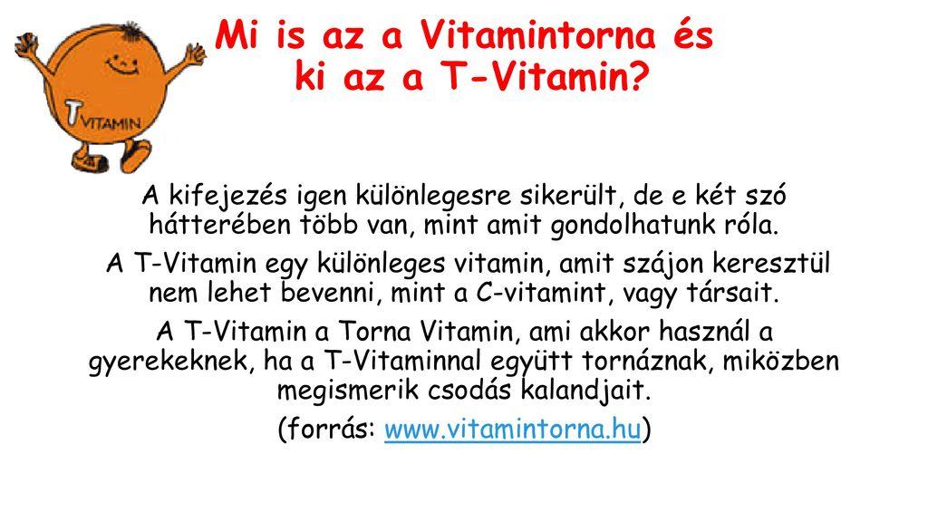 e349ee2c8e Mi is az a Vitamintorna és ki az a T-Vitamin? - ppt letölteni: