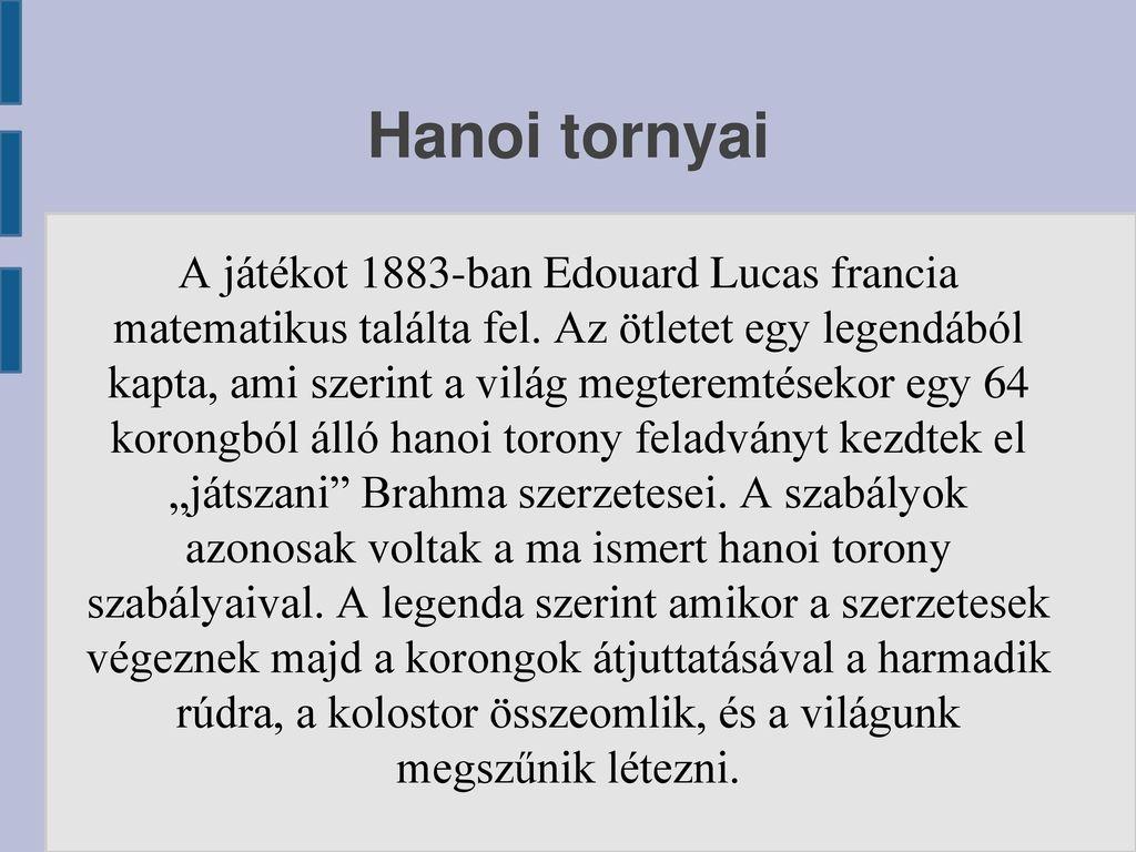 Hanoi tornyai Egy egyszerű matematikai feladvány. A lényege c195a3d880