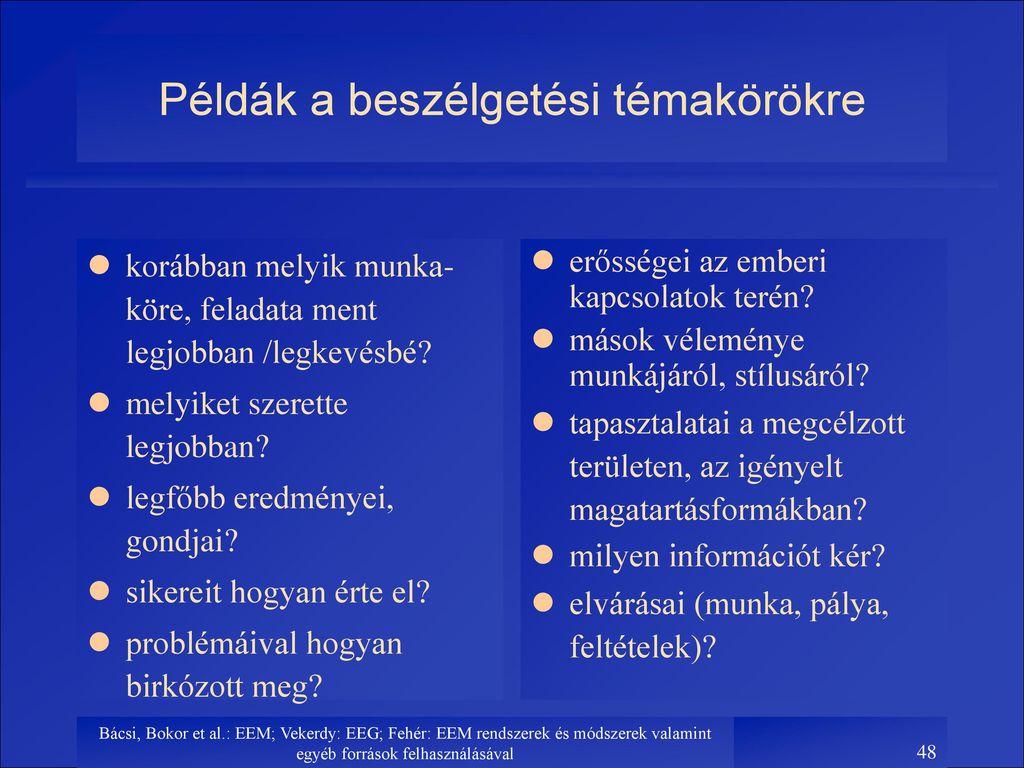 beszélgetés témák és egyéb ellátás)