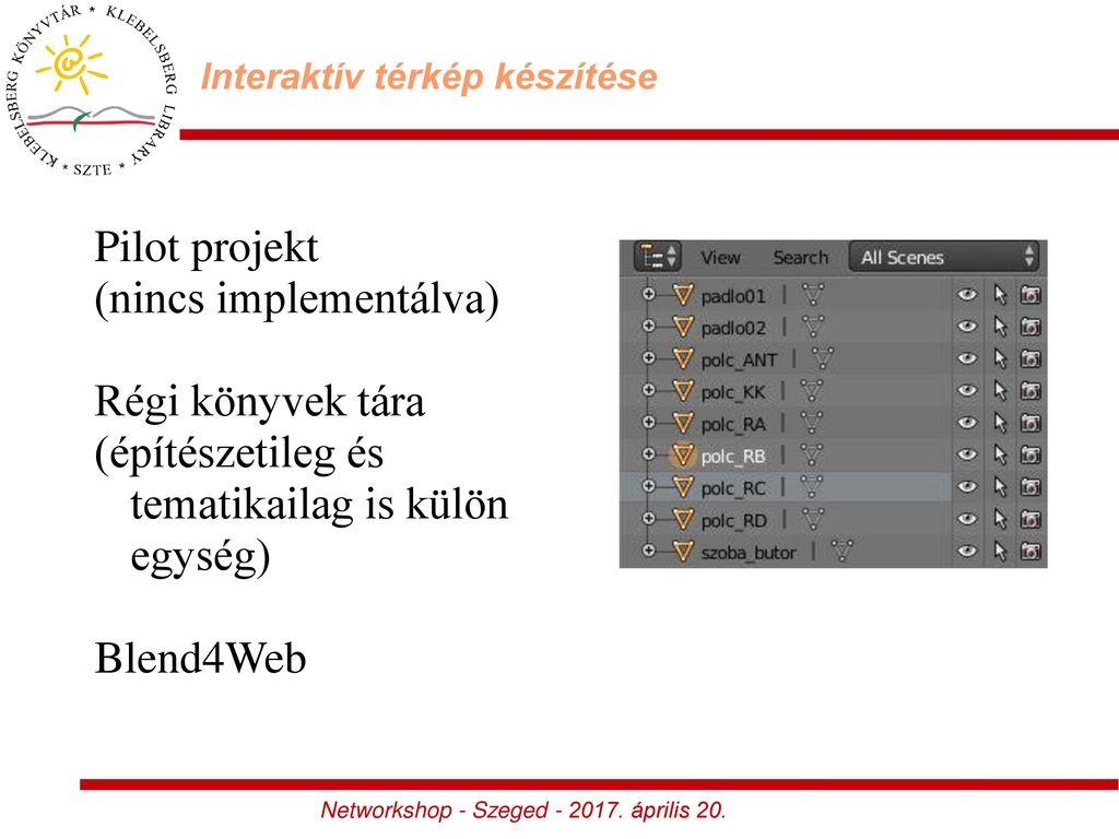 interaktív térkép készítése 3D s kísérletek a Szegedi Klebelsberg Könyvtárban   ppt letölteni