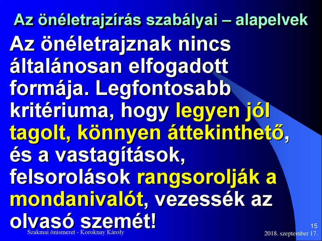 önéletrajz írás szabályai Előadó: Koroknay Károly   ppt letölteni önéletrajz írás szabályai