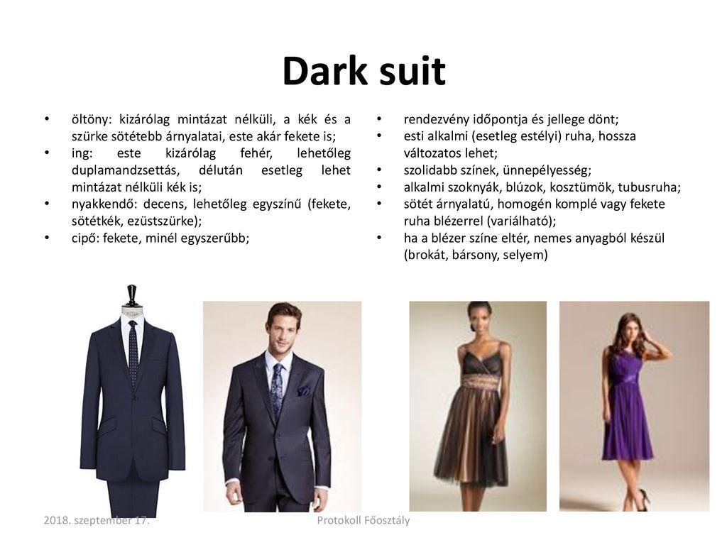 5b2fe278f8 Dark suit öltöny: kizárólag mintázat nélküli, a kék és a szürke sötétebb  árnyalatai,
