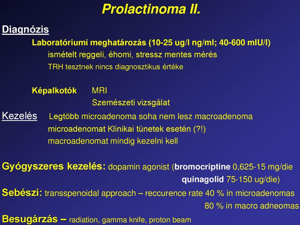 prolactinoma tünetei Gyorsan fejlődő prosztatitis