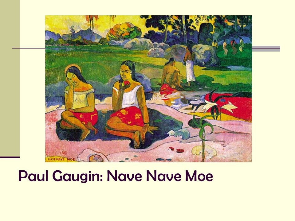 Paul Gaugin: Nave Nave Moe