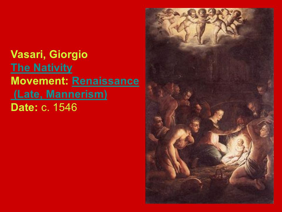 Vasari, Giorgio The Nativity Movement: Renaissance (Late, Mannerism) Date: c. 1546