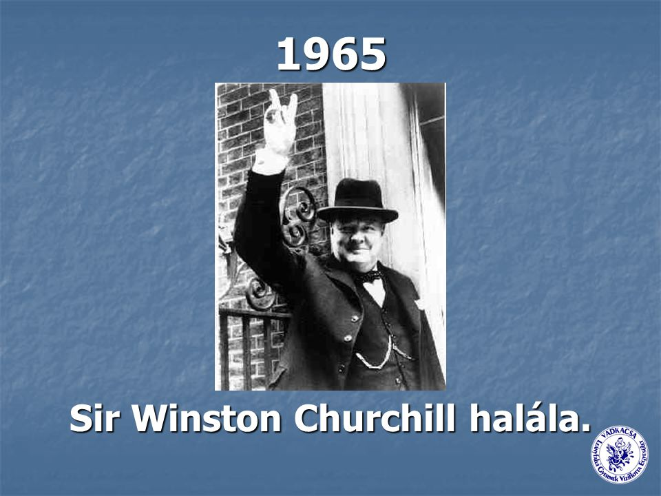 Sir Winston Churchill halála.