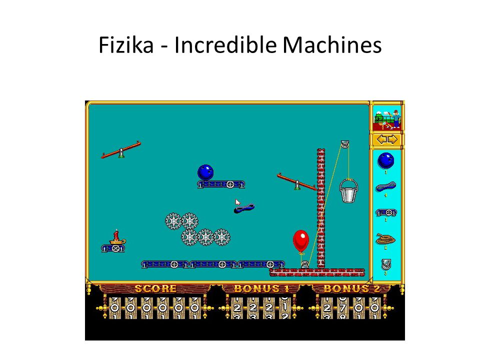 Fizika - Incredible Machines