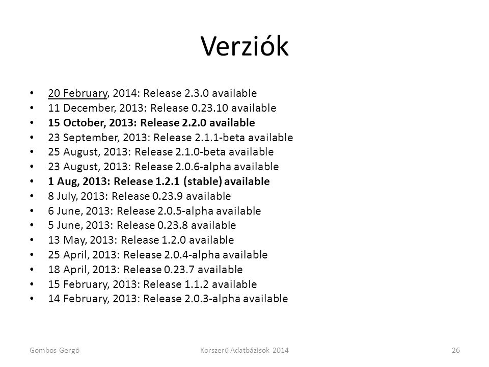 Verziók 20 February, 2014: Release available