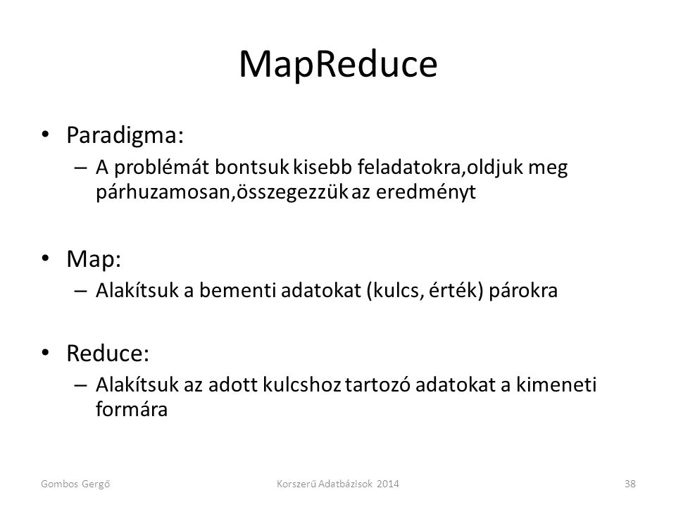 MapReduce Paradigma: Map: Reduce: