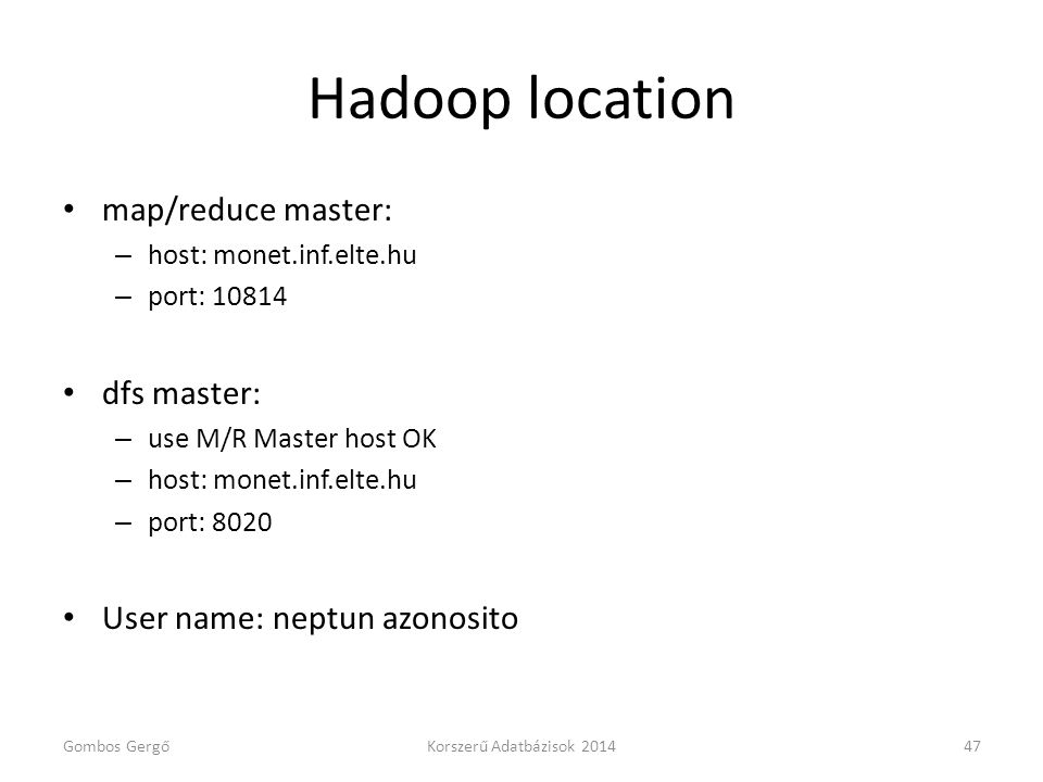 Hadoop location map/reduce master: dfs master: