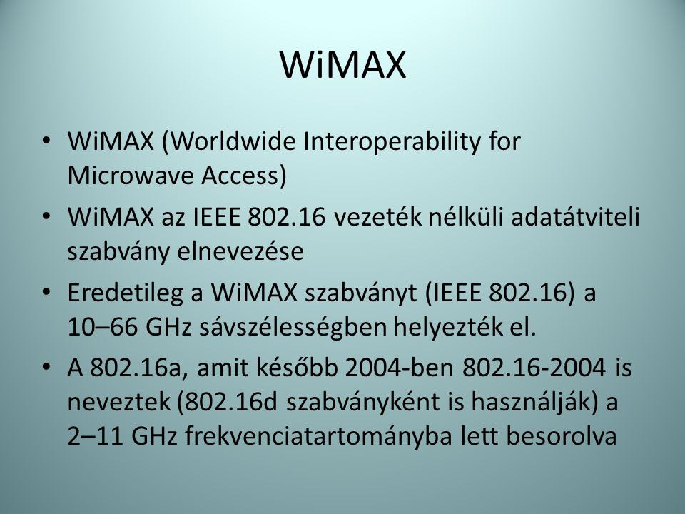 WiMAX WiMAX (Worldwide Interoperability for Microwave Access)