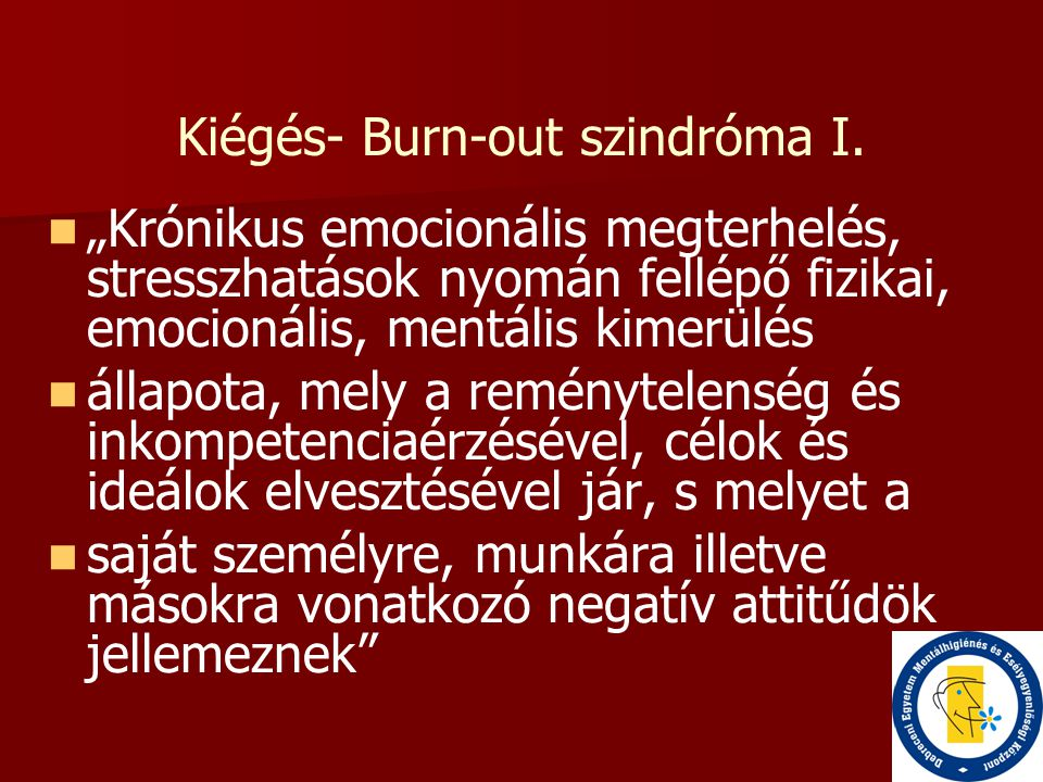 Kiégés- Burn-out szindróma I.