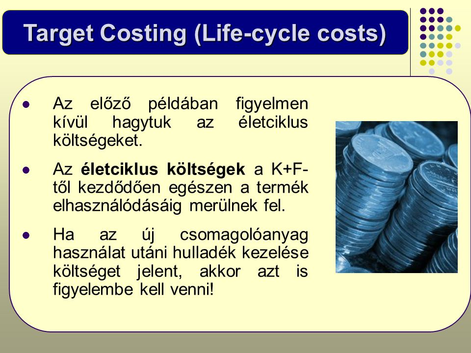 Target Costing (Life-cycle costs)