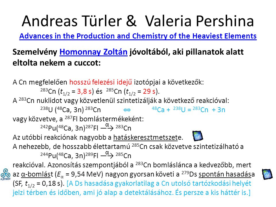Andreas Türler & Valeria Pershina Advances in the Production and Chemistry of the Heaviest Elements