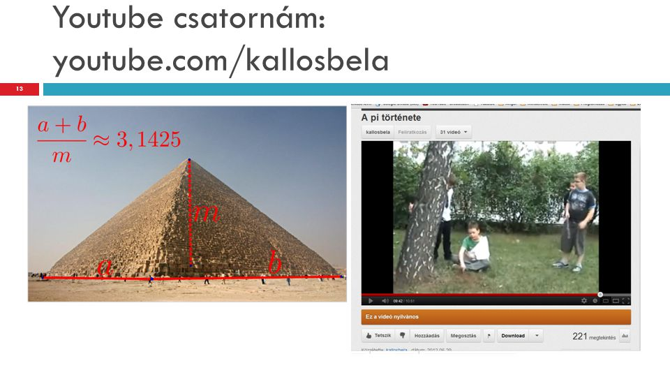 Youtube csatornám: youtube.com/kallosbela