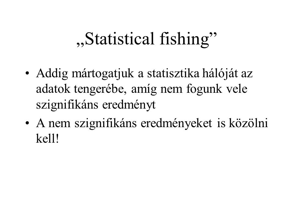"""Statistical fishing"