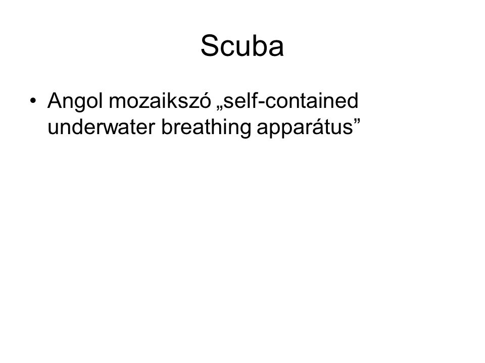 "Scuba Angol mozaikszó ""self-contained underwater breathing apparátus"