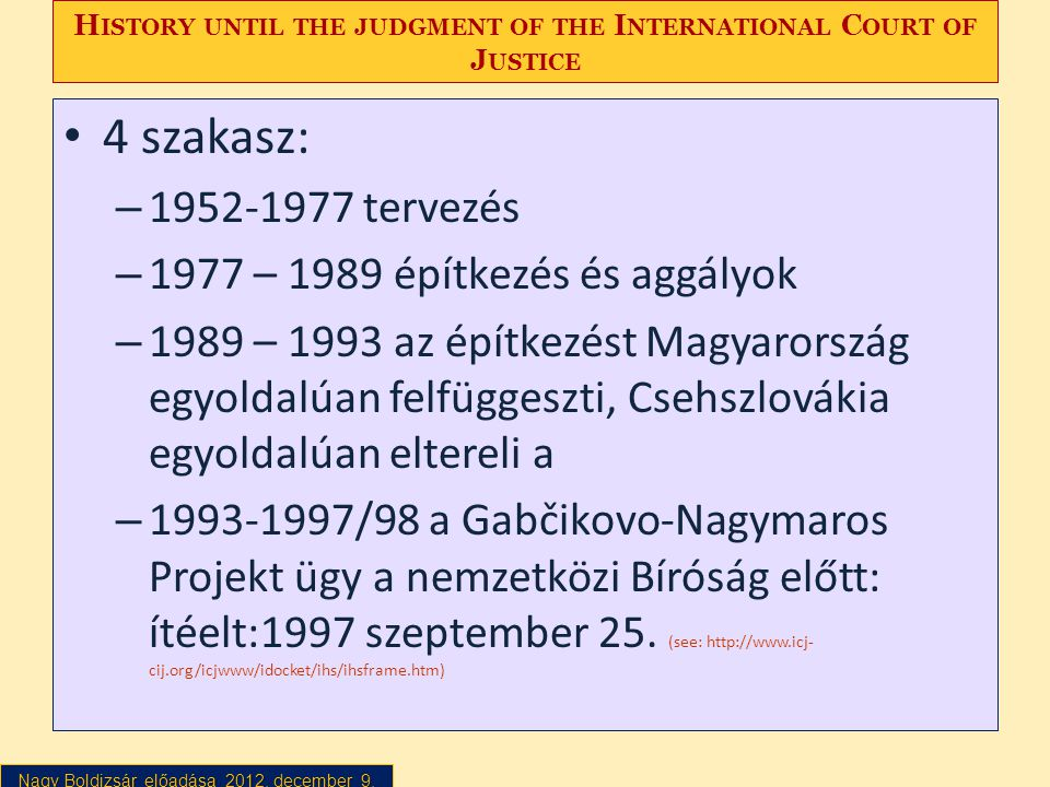 History until the judgment of the International Court of Justice