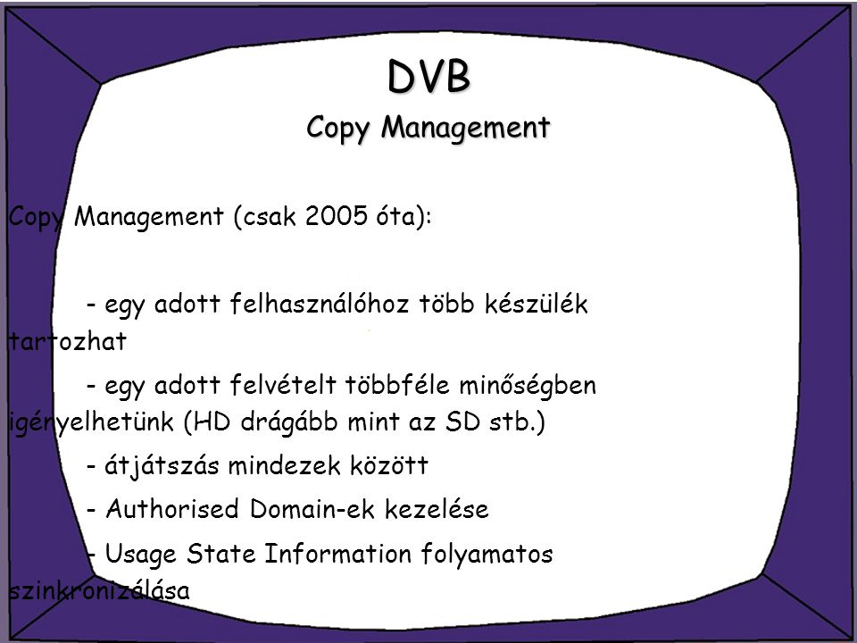 DVB Copy Management Copy Management (csak 2005 óta):