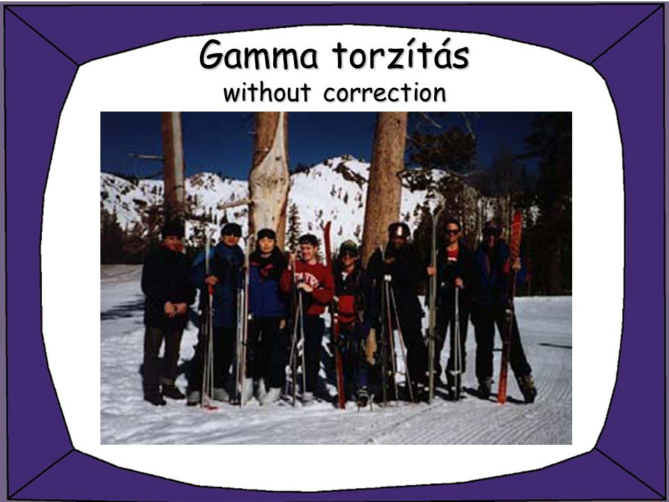 Gamma torzítás without correction