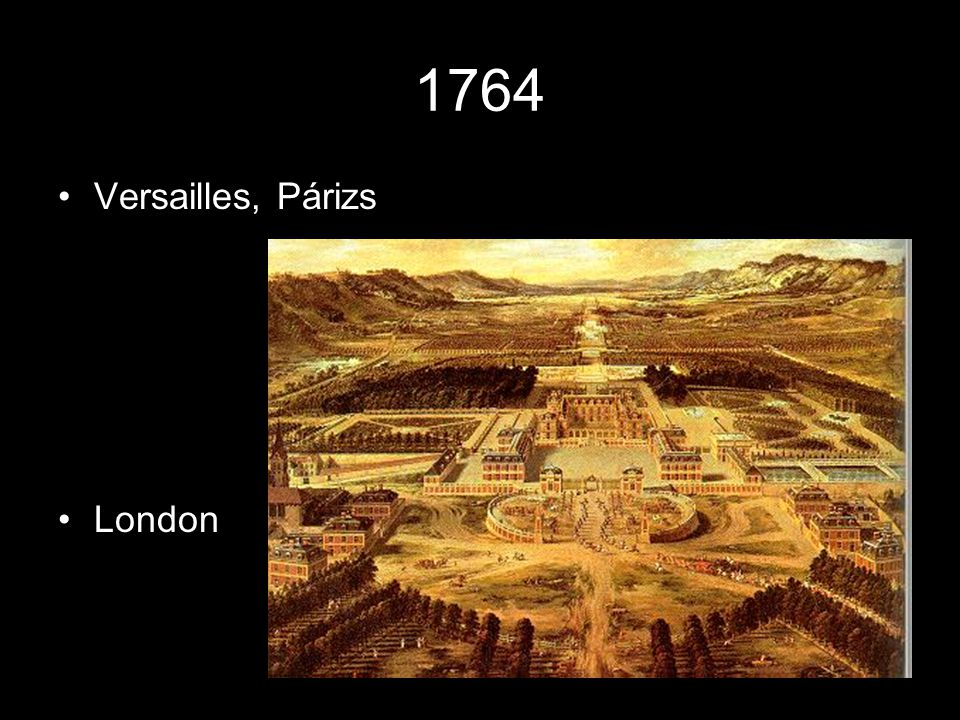 1764 Versailles, Párizs London