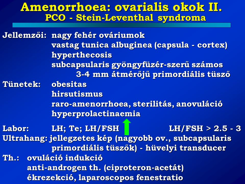 Amenorrhoea: ovarialis okok II. PCO - Stein-Leventhal syndroma