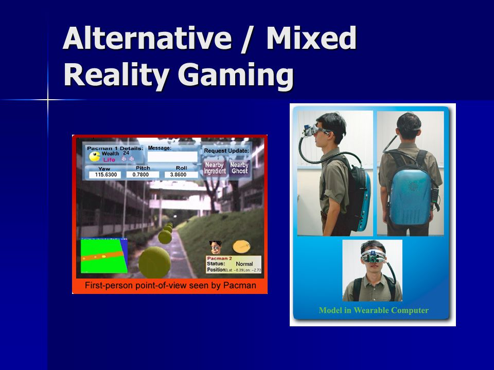 Alternative / Mixed Reality Gaming