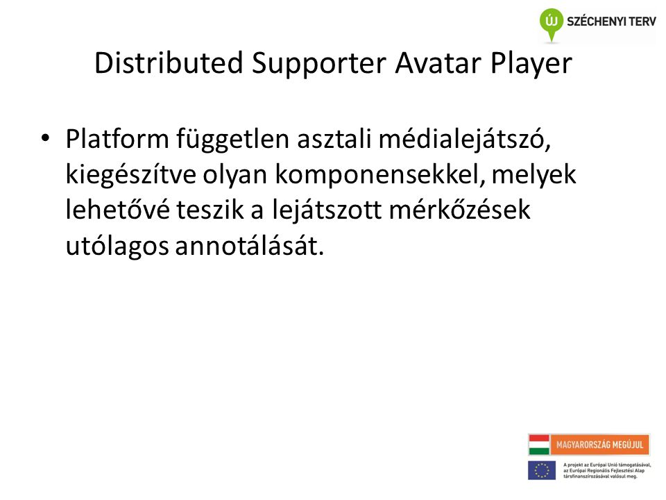 Distributed Supporter Avatar Player