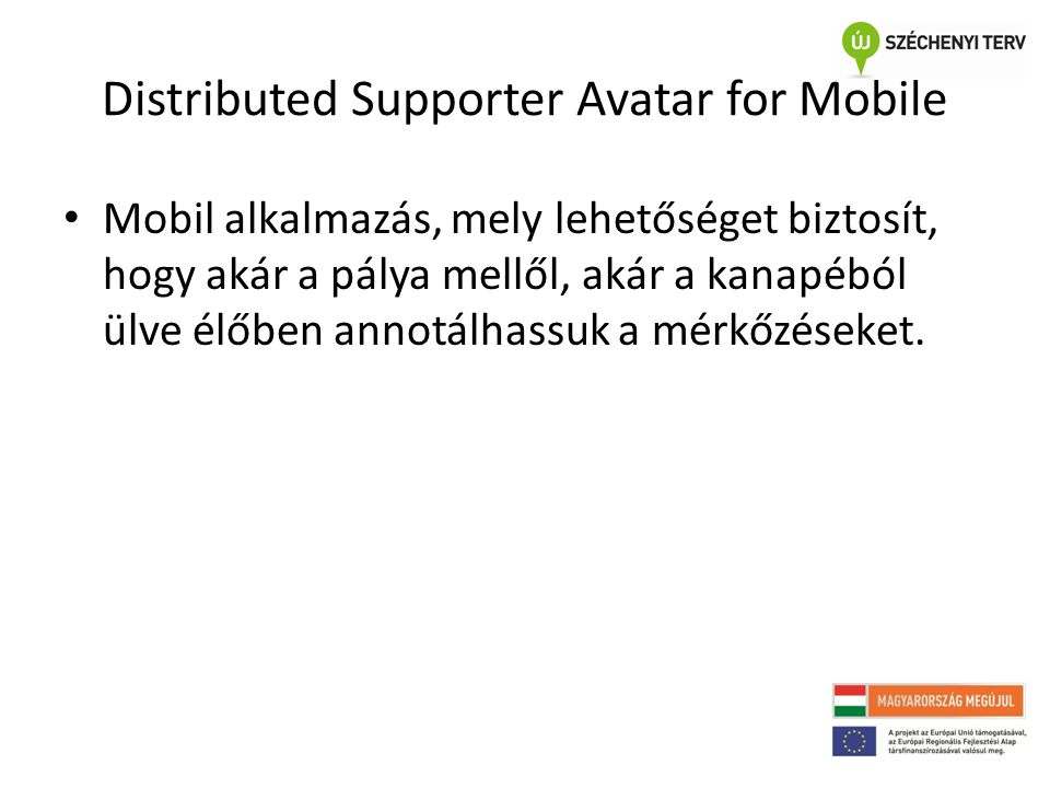Distributed Supporter Avatar for Mobile