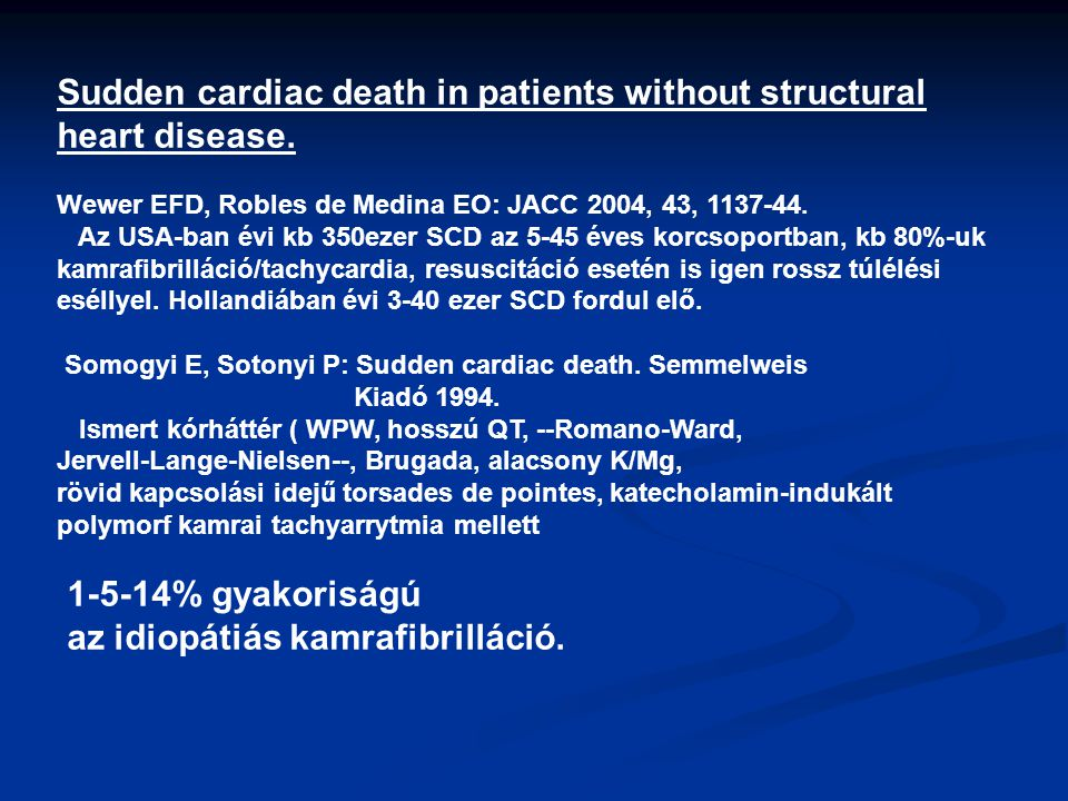 Sudden cardiac death in patients without structural heart disease.
