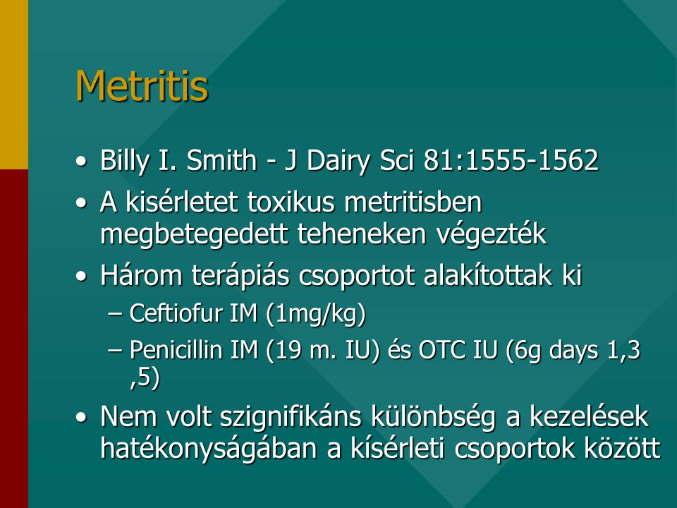 Metritis Billy I. Smith - J Dairy Sci 81: