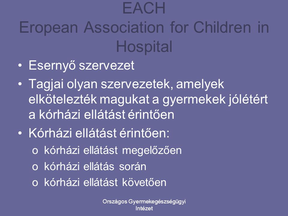 EACH Eropean Association for Children in Hospital