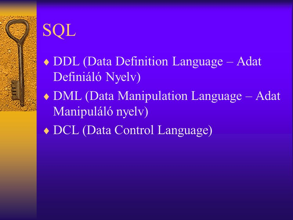 SQL DDL (Data Definition Language – Adat Definiáló Nyelv)
