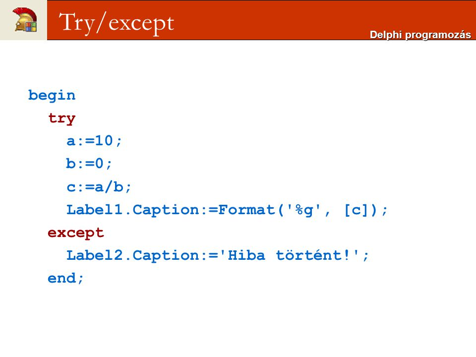 Try/except begin try a:=10; b:=0; c:=a/b;