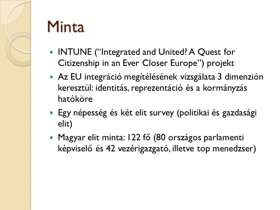 Minta INTUNE ( Integrated and United A Quest for Citizenship in an Ever Closer Europe ) projekt.