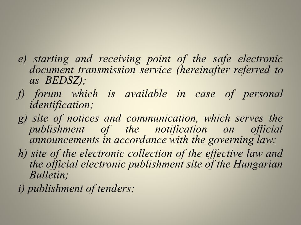 e) starting and receiving point of the safe electronic document transmission service (hereinafter referred to as BEDSZ);