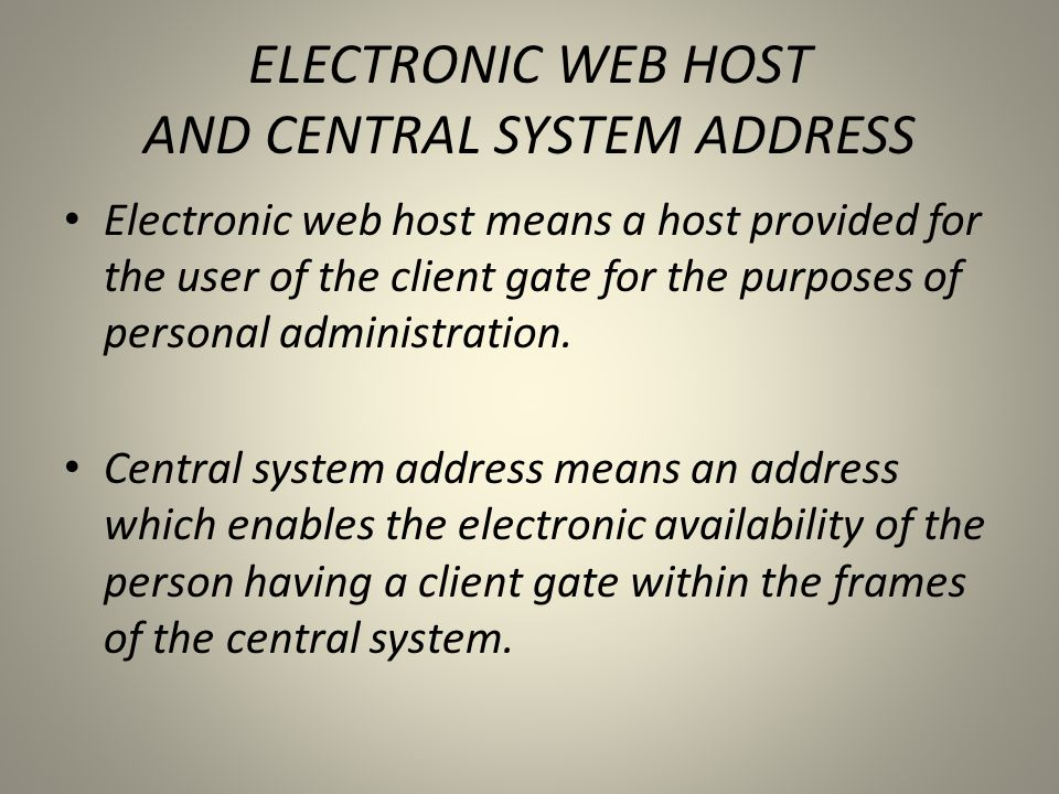 ELECTRONIC WEB HOST AND CENTRAL SYSTEM ADDRESS