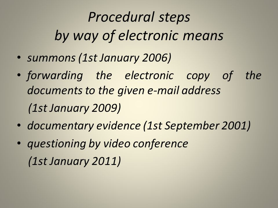 Procedural steps by way of electronic means