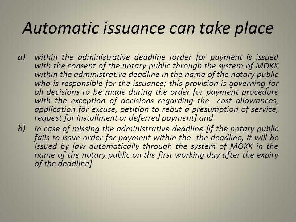 Automatic issuance can take place
