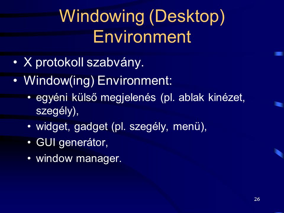 Windowing (Desktop) Environment