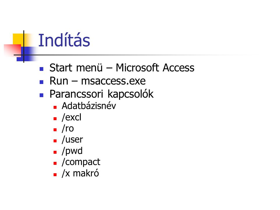 Indítás Start menü – Microsoft Access Run – msaccess.exe
