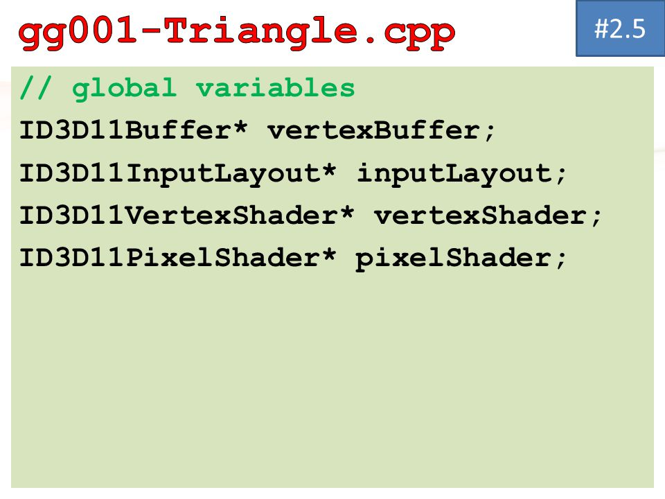 gg001-Triangle.cpp #2.5 // global variables