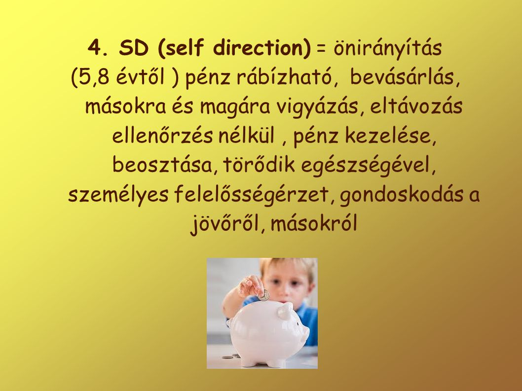 4. SD (self direction) = önirányítás