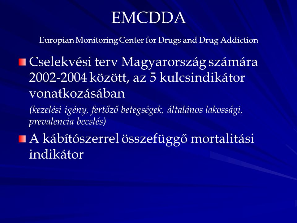 EMCDDA Europian Monitoring Center for Drugs and Drug Addiction