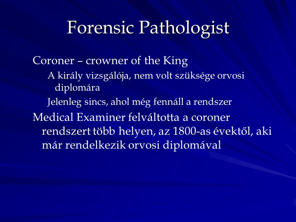 Forensic Pathologist Coroner – crowner of the King