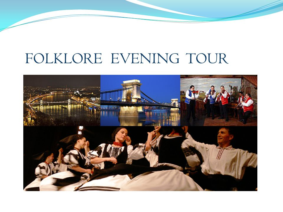 FOLKLORE EVENING TOUR