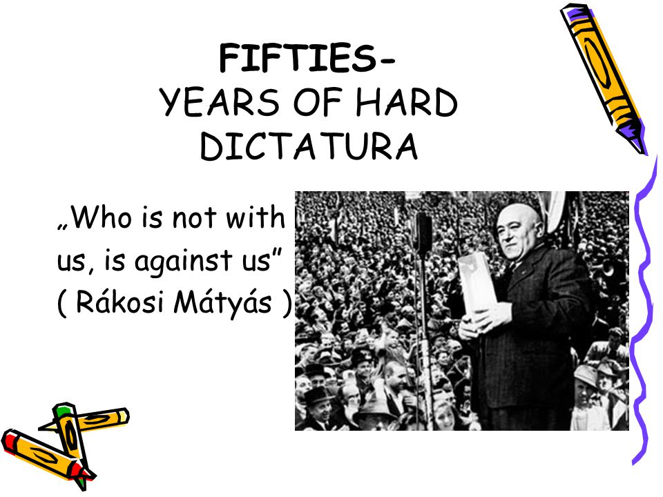 FIFTIES- YEARS OF HARD DICTATURA